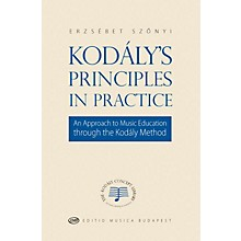 Editio Musica Budapest Kodály's Principles in Practice EMB Series Softcover by Zoltán Kodály