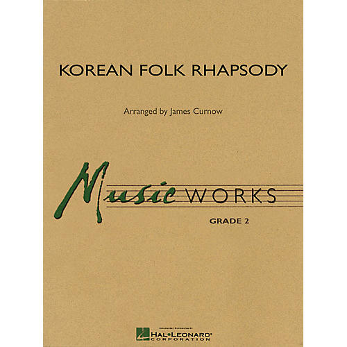 Hal Leonard Korean Folk Rhapsody Concert Band Level 2 Arranged by James Curnow