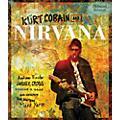 Hal Leonard Kurt Cobain And Nirvana - Updated Edition: The Complete Illustrated History thumbnail