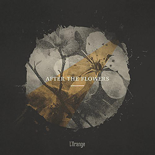 Alliance L'Orange - After the Flowers