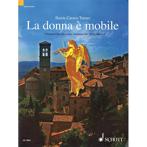 Schott La Donna è Mobile - 9 Italian Opera Arias Arranged for String Quartet Misc Series Softcover by Various