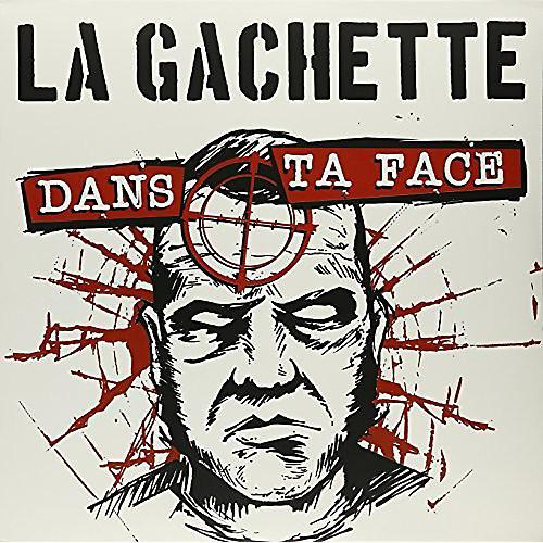 Alliance La Gachette - Dans Ta Face