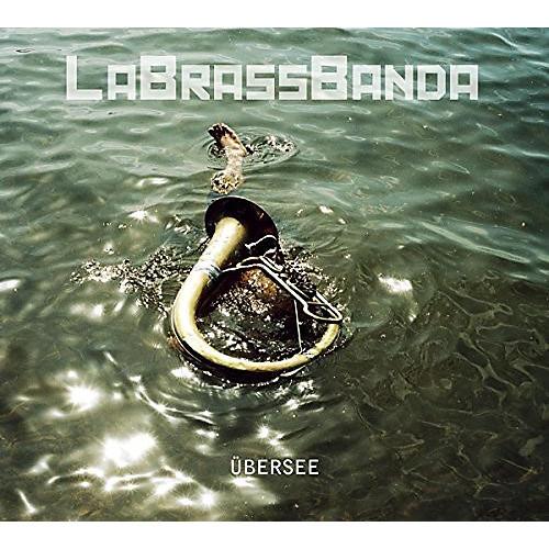 Alliance LaBrassBanda - Ubersee