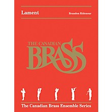 Canadian Brass Lament (Brass Quintet) Brass Ensemble Series by Brandon Ridenour
