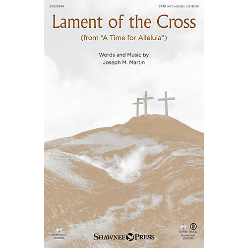 Shawnee Press Lament of the Cross (from A Time for Alleluia) SATB composed by Joseph M. Martin