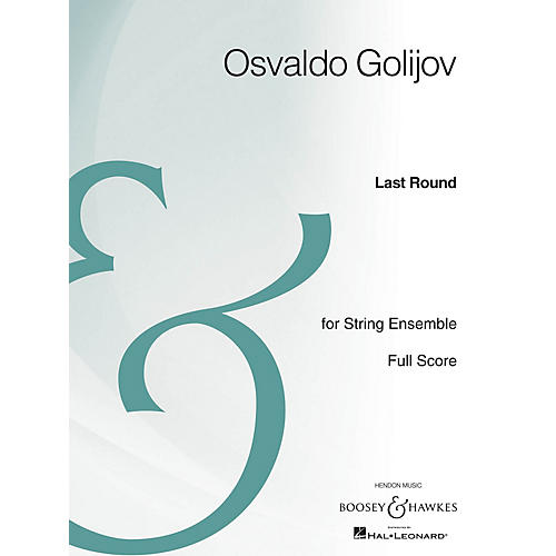 Boosey and Hawkes Last Round (String Ensemble Archive Edition) Boosey & Hawkes Scores/Books Series by Osvaldo Golijov