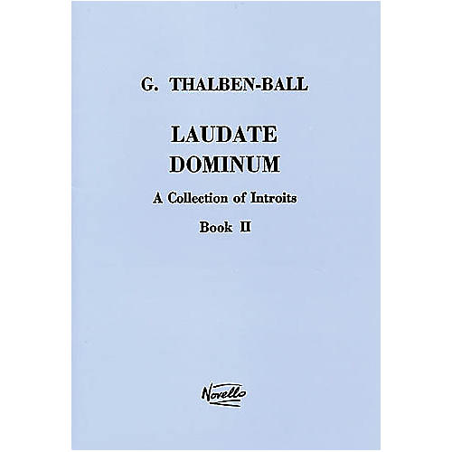 Novello Laudate Dominum - A Collection of Introits, Book II SATB a cappella by George Thomas Thalben-Ball