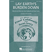 Caldwell/Ivory Lay Earth's Burden Down SSA composed by Paul Caldwell