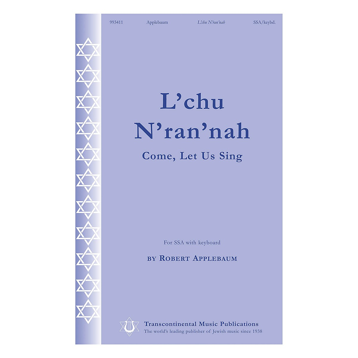 Transcontinental Music L'chu N'ran'nah (Come, Let Us Sing) SSA composed by Robert Applebaum
