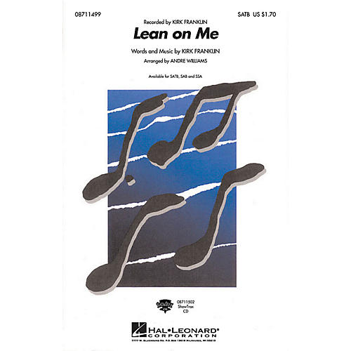Hal Leonard Lean on Me SATB by Kirk Franklin arranged by Andre Williams