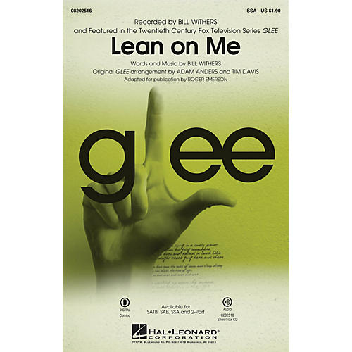 Hal Leonard Lean on Me (from Glee) SSA by Bill Withers arranged by Adam Anders