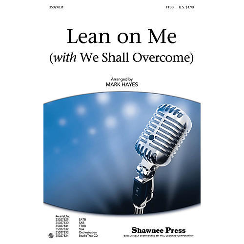 Shawnee Press Lean on Me (with We Shall Overcome) ORCHESTRA ACCOMPANIMENT by Pete Seeger Arranged by Mark Hayes