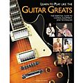 Hal Leonard Learn to Play Like the Guitar Greats: The Essential Guide to Chords, Equipment and Techniques thumbnail