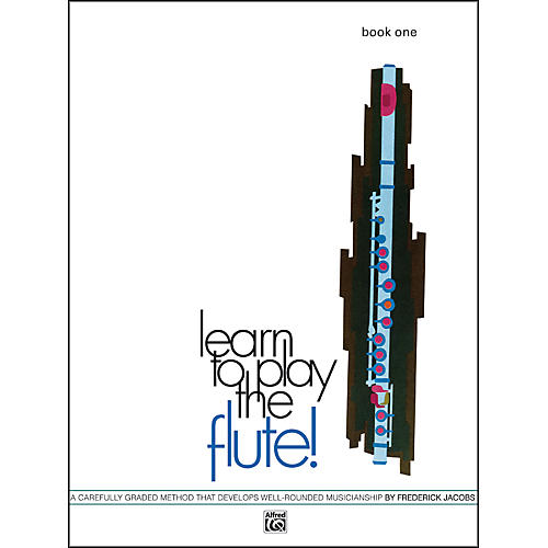 Alfred Learn to Play the Flute! Book 1