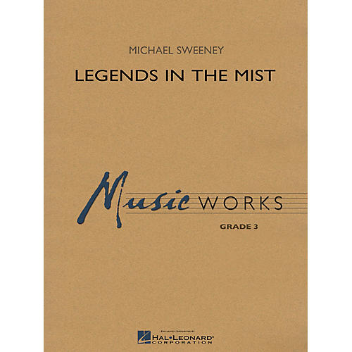 Hal Leonard Legends in the Mist Concert Band Level 3 Composed by Michael Sweeney