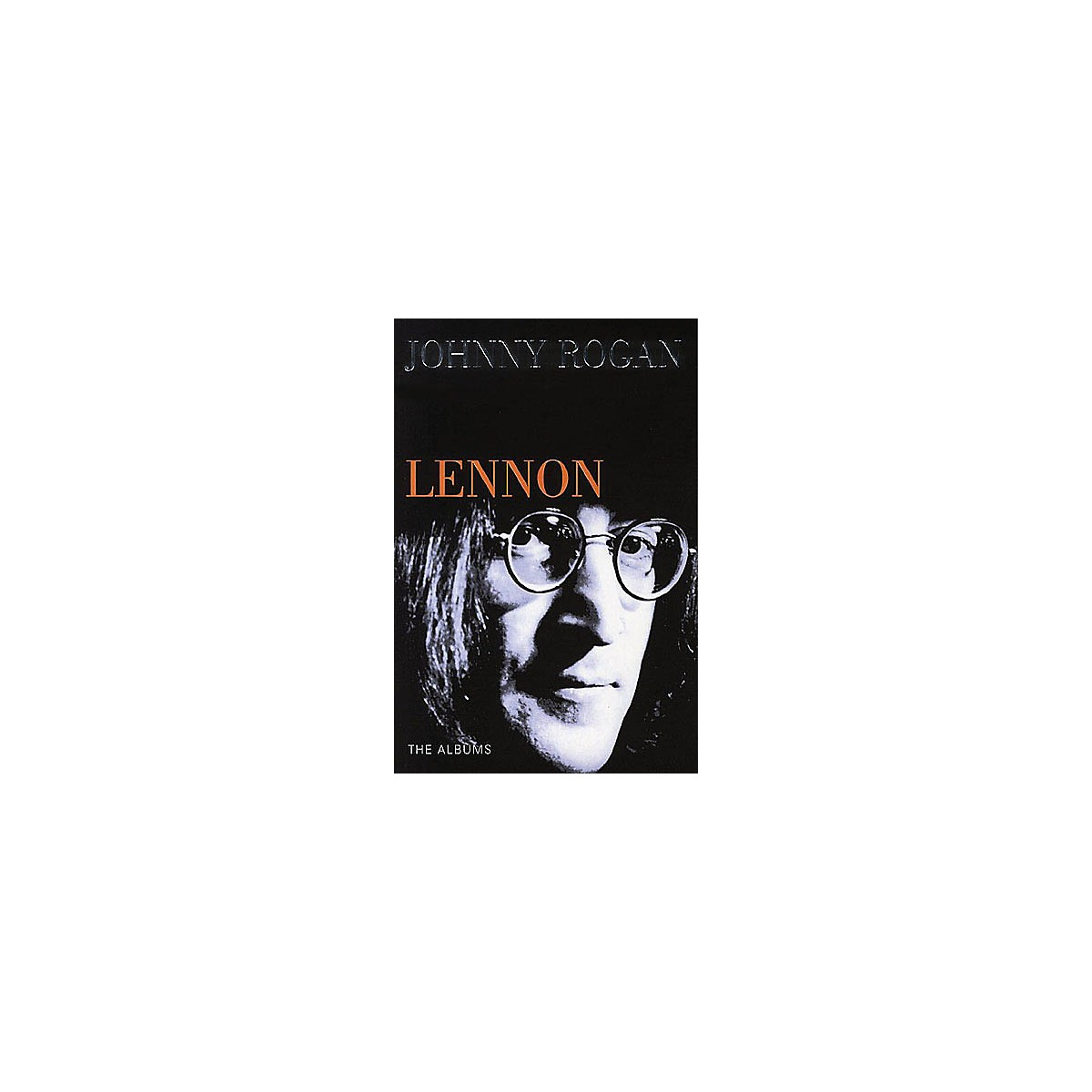 Omnibus Lennon (The Albums) Omnibus Press Series Softcover Written by Johnny Rogan