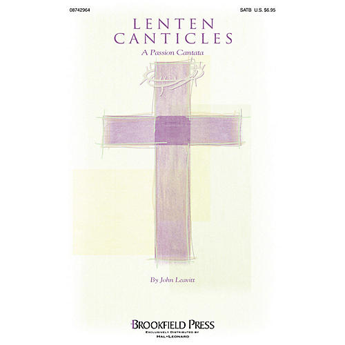 Brookfield Lenten Canticles (Preview CD) PREV CD Arranged by John Leavitt