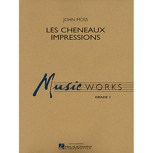 Hal Leonard Les Cheneaux Impressions Concert Band Level 3 Composed by John Moss