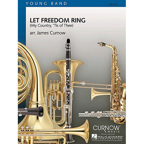 Curnow Music Let Freedom Ring (My Country, 'Tis of Thee) (Grade 2 - Score Only) Concert Band Level 2 by James Curnow