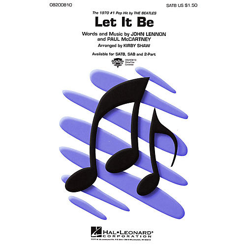Hal Leonard Let It Be SATB by The Beatles arranged by Kirby Shaw