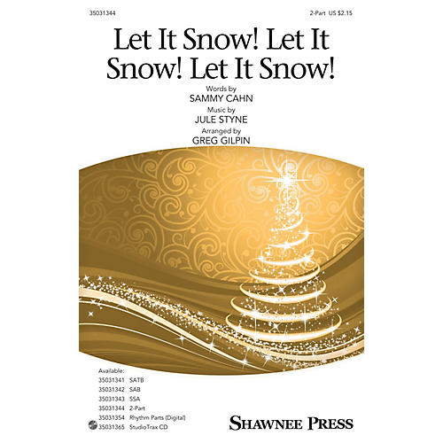 Shawnee Press Let It Snow! Let It Snow! Let It Snow! 2-Part arranged by Greg Gilpin