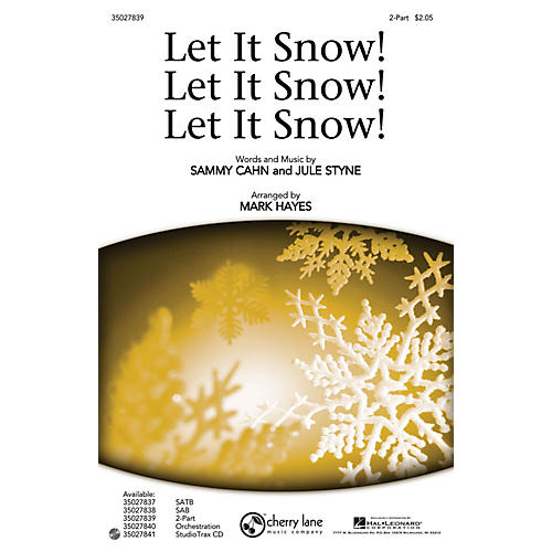 Shawnee Press Let It Snow! Let It Snow! Let It Snow! 2-Part arranged by Mark Hayes