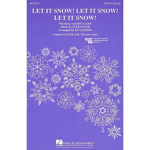 Hal Leonard Let It Snow! Let It Snow! Let It Snow! (SATB) SATB arranged by Ed Lojeski