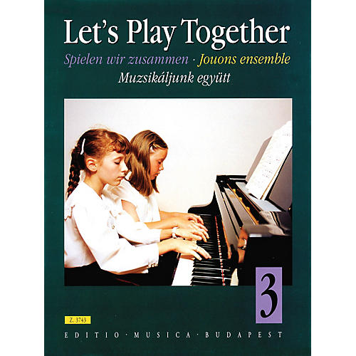 Editio Musica Budapest Let's Play Together (Pieces for Piano Duet by Classical and Romantic Composers) EMB Series