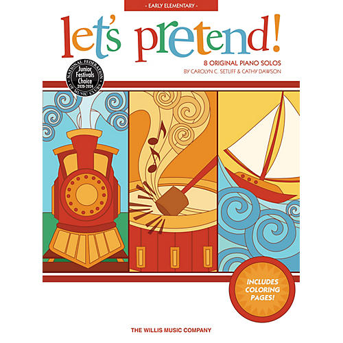 Willis Music Let's Pretend!  8 Original Early Elementary Piano Solos by Carolyn C. Setliff and Cathy Dawson