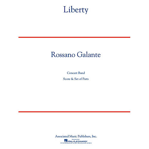 G. Schirmer Liberty Concert Band Level 4 composed by Rossano Galante
