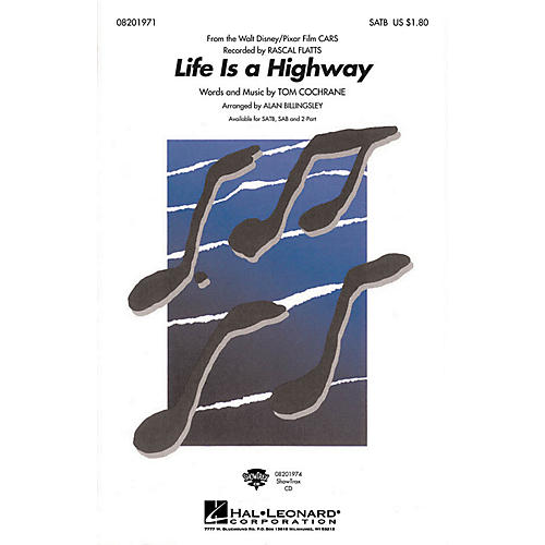 Hal Leonard Life Is a Highway 2-Part by Rascal Flatts Arranged by Alan Billingsley