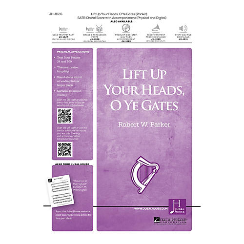Jubal House Publications Lift Up Your Heads, O Ye Gates SATB composed by Robert W. Parker