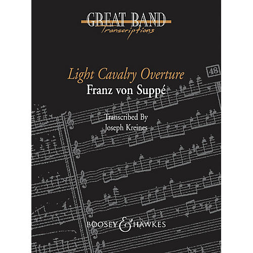 Boosey and Hawkes Light Cavalry Overture Concert Band Level 5 Composed by Franz von Suppé Arranged by Joseph Kreines