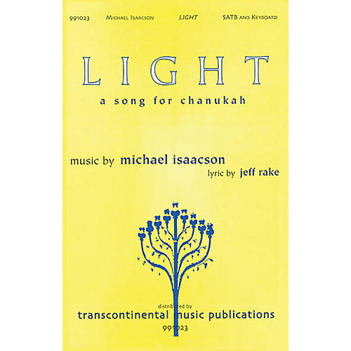 Transcontinental Music Light SATB composed by Michael Isaacson