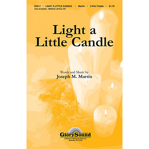 Shawnee Press Light a Little Candle UNIS/2PT composed by Joseph M. Martin