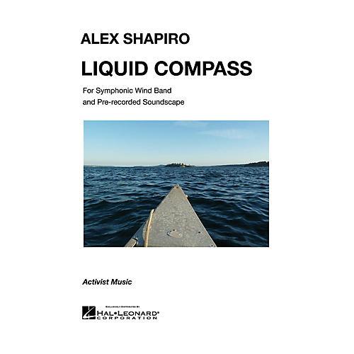 Activist Music Liquid Compass Concert Band Level 5 Composed by Alex Shapiro
