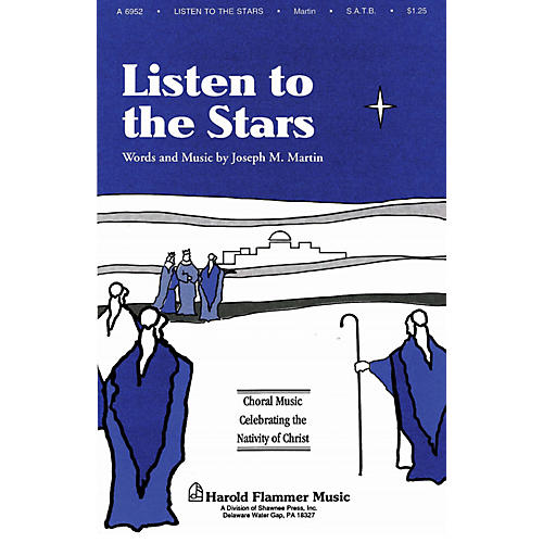 Shawnee Press Listen to the Stars (from The Voices of Christmas) SATB composed by Joseph M. Martin