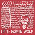 Alliance Little Howlin' Wolf - Cool Truth (Reissue) thumbnail