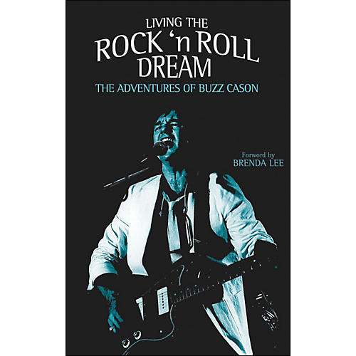 Hal Leonard Living The Rock And Roll Dream - The Adventures Of Buzz Cason Hardcover