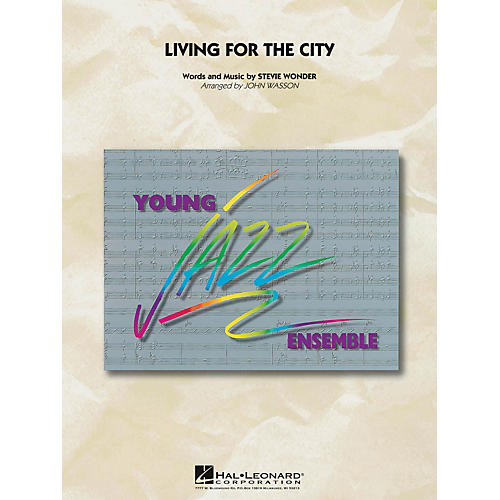 Hal Leonard Living for the City Jazz Band Level 3 Arranged by John Wasson