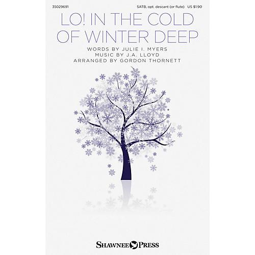 Shawnee Press Lo! In the Cold of Winter Deep SATB arranged by Gordon Thornett