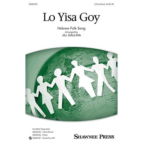 Shawnee Press Lo Yisa Goy 3-Part Mixed arranged by Jill Gallina
