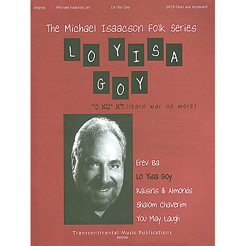Transcontinental Music Lo Yisa Goy (Learn War No More) SATB arranged by Michael Isaacson