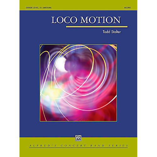 Alfred Loco Motion Concert Band Grade 3.5 (Medium)