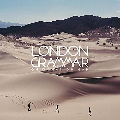 Alliance London Grammar - Oh Woman Oh Man