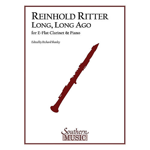 Southern Long, Long Ago, Op. 12 (E-Flat Clarinet) Southern Music Series Arranged by Richard Shanley
