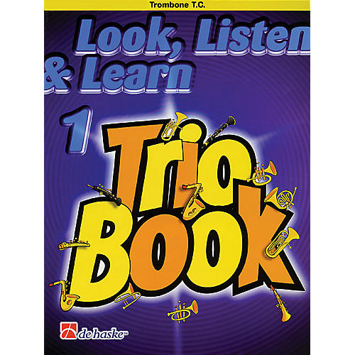De Haske Music Look, Listen & Learn 1 - Trio Book (Trombone (T.C.)) De Haske Play-Along Book Series by Philip Sparke