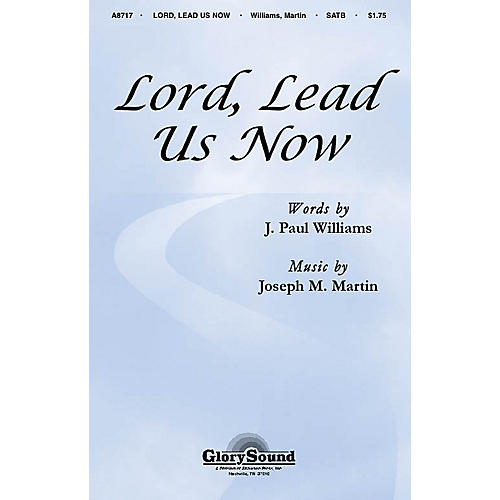 Shawnee Press Lord, Lead Us Now SATB composed by J. Paul Williams