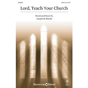 Click here to buy Shawnee Press Lord, Teach Your Church SATB composed by Joseph M. Martin by Shawnee Press.