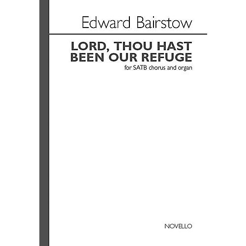 Novello Lord Thou Hast Been Our Refuge SATB, Organ Composed by Edward Bairstow